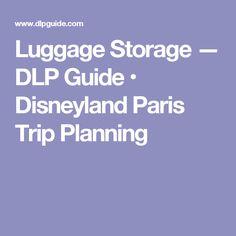 Luggage Storage — DLP Guide • Disneyland Paris Trip Planning