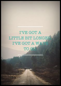 I'be got a little bit longer. I've got a ways to go. Grouplove lyrics