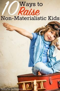 Parenting advice on raising smart, kids that don't feel entitled. One way we do that is by raising non-materialistic kids. We focus on things that matter and put less emphasis on those that don't. These are simple tips any parent or guaridan can - and should - follow.   Raising kids   Parenting tips   Parenting help   Raising kids right   Raising happy children