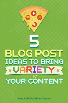 Tips on five types of blog posts you can use to improve your content mix. Social media tips
