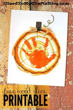 Handprint Wood Slice Pumpkin - Keepsake Printable - FREE DOWNLOAD - Fall Kid Craft Idea #gluedtomycrafts Autumn Crafts, Halloween Crafts For Kids, Christmas Crafts, Fall Halloween, Classroom Crafts, Classroom Board, Preschool Crafts, Classroom Ideas, Class Art Projects