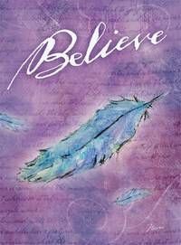 Flavia.com - Believe : Posters and Framed Art Prints Available