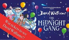 Win tickets to David Walliams The Midnight Gang Event #competition #davidwalliams