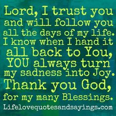 Lord, I trust you and I thank you God for my many blessings! Bible Verses Quotes, Words Quotes, Wise Words, Me Quotes, Sayings, Scriptures, Life Quotes Love, Great Quotes, Inspirational Quotes
