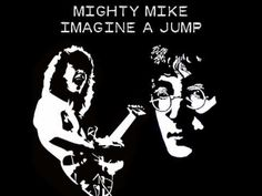 Mighty Mike - Imagine a jump (Lennon / Van Halen)