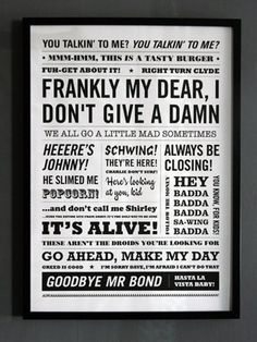 Frankly my dear, i dont give a damn. cute idea to put all your favorite old movie quotes together!