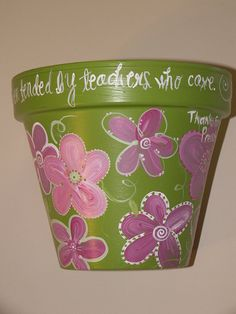 Flower Pot Crafts | hand painted flower pot, signed: Children, like flowers bloom ever ...