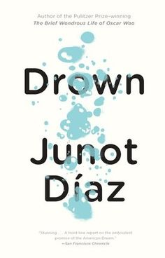 Junot Diaz writes about young Dominican men who are poor, troubled, and wandering. They have strong, abusive fathers and weak, passive mothers. The somber and graphic feel of the stories is similar to his later novel Oscar Wao; all the stories are well-written.   Of this collection, my favorite was the title, Drown, which takes place at a pool. I'll look for more from Diaz.
