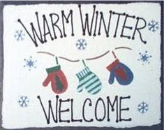 winter sign, mittens, warm winter welcome sign, holiday sign Welcome Images, Welcome Winter, Holiday Signs, Mittens, Warm, Gifts, Google Search, Hipster Stuff, Fingerless Mitts