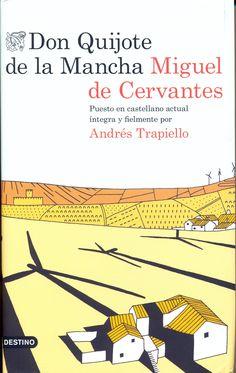 Don Quijote de la Mancha/ puesto en castellano actual íntegra y fielmente por Andrés Trapiello