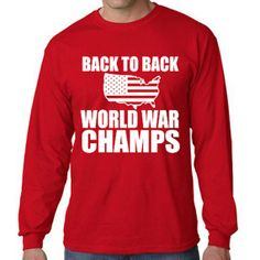 Back to Back World War Champs Long Sleeve by AmericanGirlStyles, $17.00