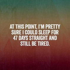 Insomnia Quotes, Tired Quotes, Tired Funny, Words Quotes, Sayings, Illness Quotes, Pretty Quotes, Great Words, How I Feel