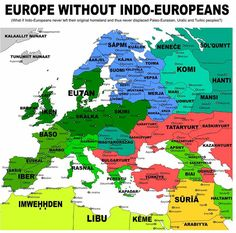 Europe without Indo-Europeans European History, World History, Maps History, Imaginary Maps, European Languages, Alternate History, Historical Maps, Archaeology, Rugs On Carpet
