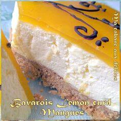 http://djouza.over-blog.com/article-bavarois-lemon-curd-mangues-87519796.html