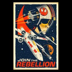 Star Wars: Join The Rebellion Poster by Eric Tan Star Wars Film, Star Wars Poster, Star Wars Art, Star Trek, X Wing, Starwars, Dc Comics, Pokemon, Love Stars