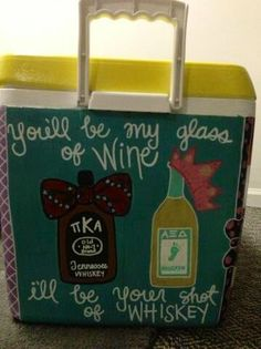 You'll be my glass of wine, I'll be your shot of whiskey. One of my favorite lyrics! Fraternity Coolers, Frat Coolers, Cute Crafts, Diy And Crafts, I Cool, Cool Stuff, Cooler Connection, Coolest Cooler, Cooler Designs