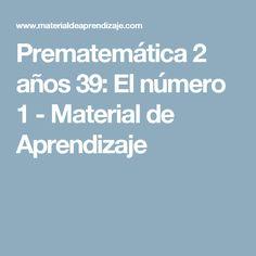 Prematemática 2 años 39: El número 1 - Material de Aprendizaje