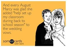 Back to School Teacher Humor from The Pensive Sloth--If I ever get married again, I'll add help set up my classroom to the vows!
