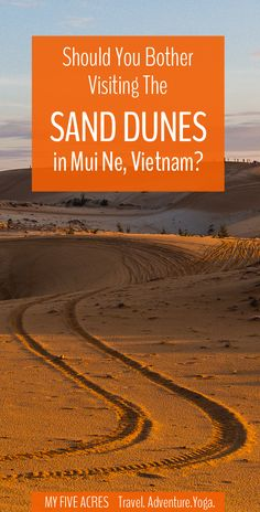 Are the Mui Ne sand dunes a place for a spectacular trip into a wonder of nature or just a cheesy tourist trap? We tell all!