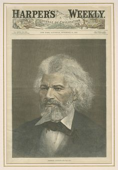 The front cover of Harper's Weekly - (New York - November A portrait image of American abolitionist, social reformer, orator, and author: Frederick Douglass, ~ {cwlyons} ~ (Image/collection: The National Museum of African American History - Smithsonian) Frederick Douglass, Portrait Images, The Orator, Harlem Renaissance, African American History, National Museum, World History, First World, Black History