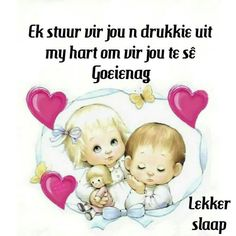 Good Night Blessings, Goeie Nag, Afrikaans Quotes, Morning Greetings Quotes, Good Night Quotes, Bedtime, Winnie The Pooh, Qoutes, Disney Characters