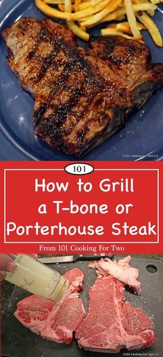 Learn How to Grill a T-bone or Porterhouse Steak - A Tutorial from 101 Cooking for Two via @drdan101cft