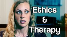 Ethics and Therapy! Is your therapist treating you right?  - Mental Heal...
