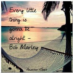 Every little thing, is gonna be alright. The Darkness, Happy Hippie, Hippie Love, Hippie Gypsy, Gypsy Soul, Change Quotes, Love Quotes, Inspirational Quotes, Motivational Quotes