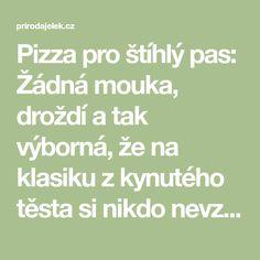 Pizza pro štíhlý pas: Žádná mouka, droždí a tak výborná, že na klasiku z kynutého těsta si nikdo nevzpomene! - Strana 2 z 2 - Příroda je lék Pizza, Math Equations