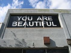 You are beautiful (in a window)