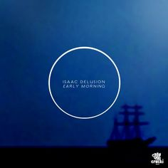 ISAAC DELUSION: Early Morning EP