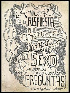 EL AMOR ES LA RESPUESTA. PERO MIENTRAS USTED LA ESPERA, EL SEXO LE PLANTEA UNAS CUANTAS PREGUNTAS.  by soyinusdg, via Flickr