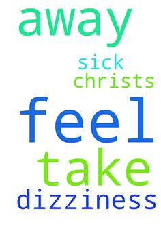 Dear God  will You take the dizziness I feel away. - Dear God will You take the dizziness I feel away. I dont feel sick. Thank You in Jesus Christs Name amen  Posted at: https://prayerrequest.com/t/EUx #pray #prayer #request #prayerrequest