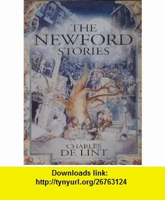 The Newford Stories Dreams Underfoot / The Ivory and The Horn / Moonlight and Vines (9780739402610) Charles de Lint , ISBN-10: 0739402617  , ISBN-13: 978-0739402610 ,  , tutorials , pdf , ebook , torrent , downloads , rapidshare , filesonic , hotfile , megaupload , fileserve