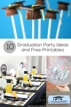 10 Graduation Party Ideas and Free Printables!