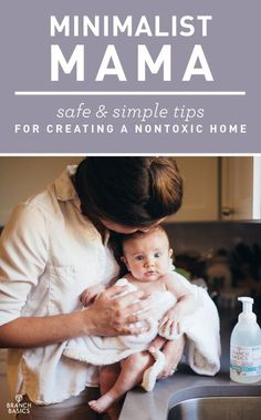 Easy tips to incorporate a minimalist non-toxic baby routine while using the purest products available!