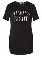Womens **Maternity Black 'Always Right' Slogan T-Shirt- Pink