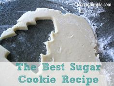 Here's the recipe for the Best and Easiest Sugar Cookie!