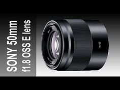Sony 50mm F1.8 OSS E Lens SEL5018 Reviewed and tested on the a6000. - YouTube
