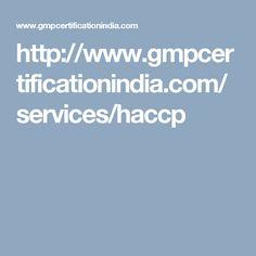 http://www.gmpcertificationindia.com/services/haccp