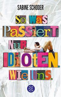 ~*Book Lounge-Lesegenuss*~: Rezension || So was passiert nur Idioten wie uns ~...