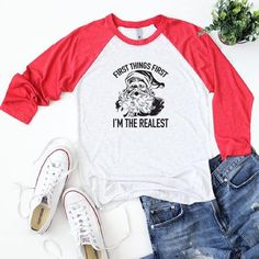 a4058258 First Things First I'm The Realest T Shirt, Christmas T Shirt, Funny  Christmas Tee, Funny Holiday Shirts, Christmas Shirts, Santa Shirts