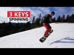 3 Keys for Spinning on a Snowboard - Beginner Snowboarding Tricks - YouTube