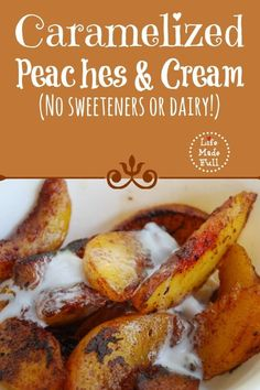 These caramelized peaches & cream have no sweeteners or dairy, and are SO yummy!