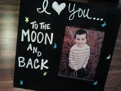 I Love You to the Moon and Back Picture Frame- Custom Decor Picture Frame- Chalkboard Frame on Etsy, $27.00