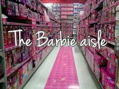 Barbie Aisle - my favourtie place as a kid