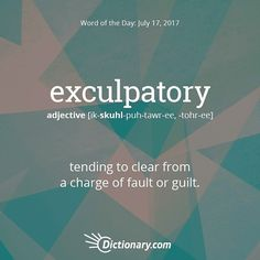 #Exculpatory #WordOfTheDay by @dictionarycom  #NerdsWhoLoveWords  #LanguageLover  #EnglishLanguage  #WordsMatter  #WriterThings #WordLover #English #Words #Writer  #Author #Reader #SorryImLate #BetterLateThanNever :D