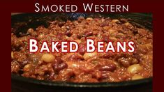 Smoked Western Baked Beans - Rezept von Rurtalgriller Chili, Soup, Meat, Baking, Baked Beans, Cooking, Chile, Patisserie, Chilis