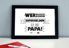 """Kunstdruck für den Papa """"Wer braucht schon Superhelden? Ich hab Papa!"""""""