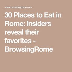 30 Places to Eat in Rome: Insiders reveal their favorites - BrowsingRome